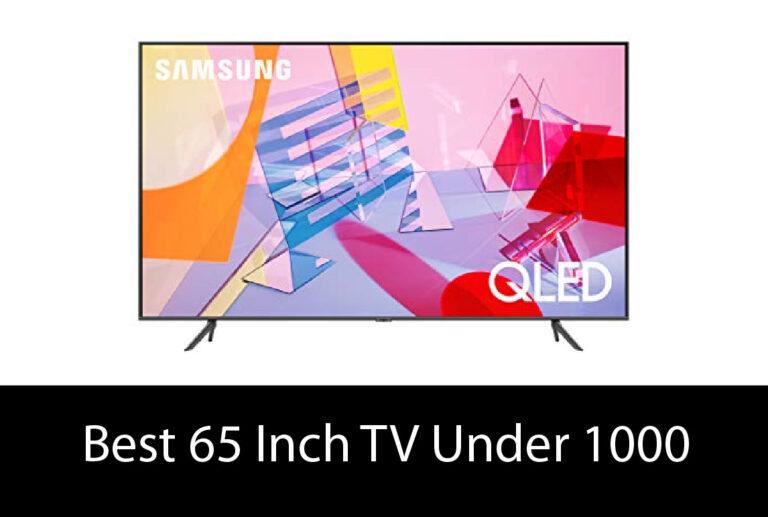 Best 65 Inch TV under 1000 – Buyers's Guide