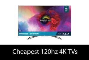 Cheapest 120hz 4K TV