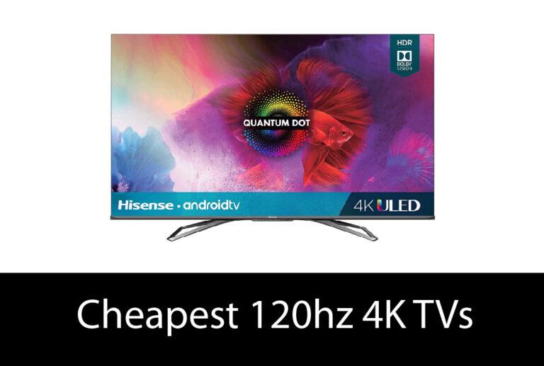Cheapest 120hz 4K TVs in 2021 [UPDATED]