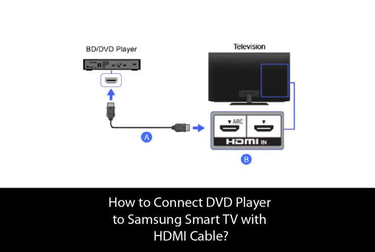 How to Connect DVD Player to Samsung Smart TV with HDMI Cable?