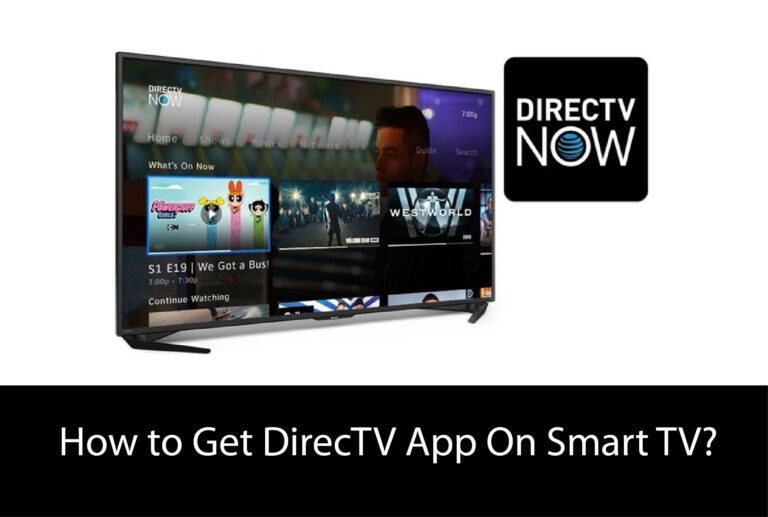 How to Get DirecTV App On Smart TV [GUIDE]