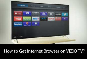 How to Get Internet Browser on VIZIO TV