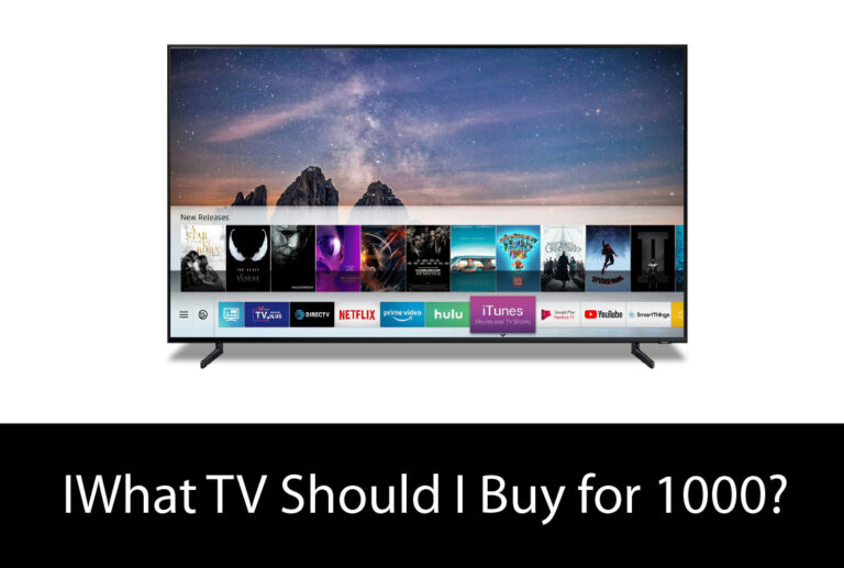What TV Should I Buy for 1000?