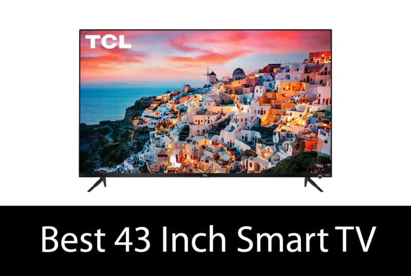 Best 43 Inch Smart TV