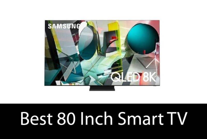 Best 80 Inch Smart TV