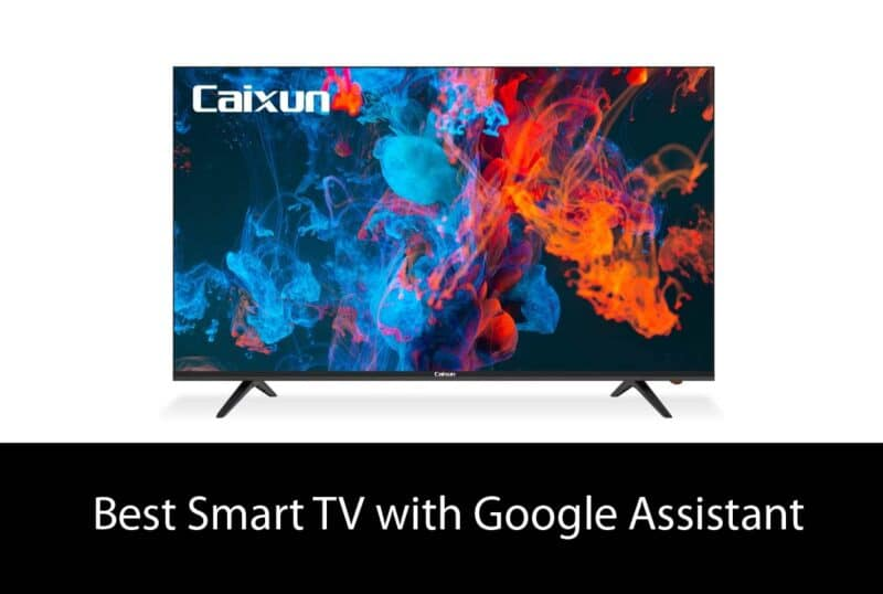 Best Smart TV with Google Assistant