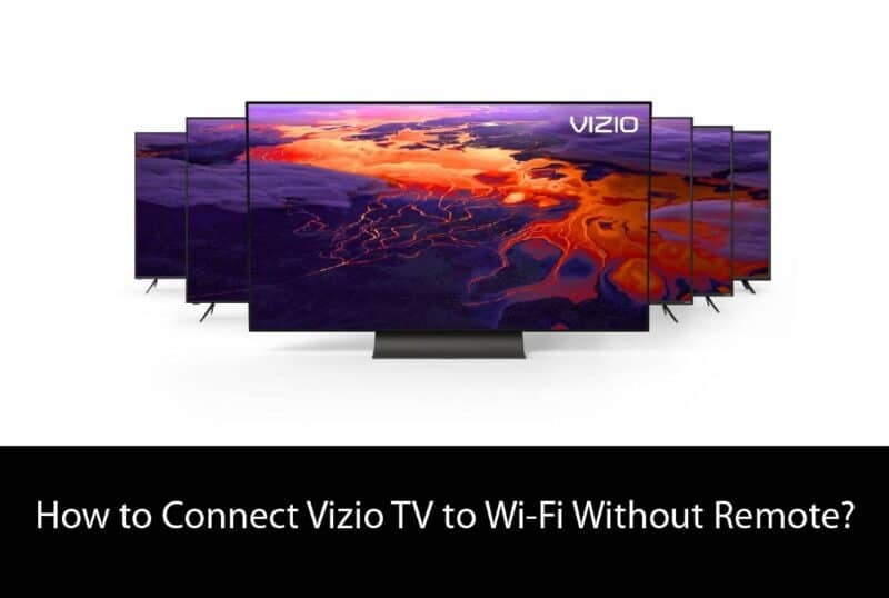 How to Connect Vizio TV to Wi-Fi Without Remote